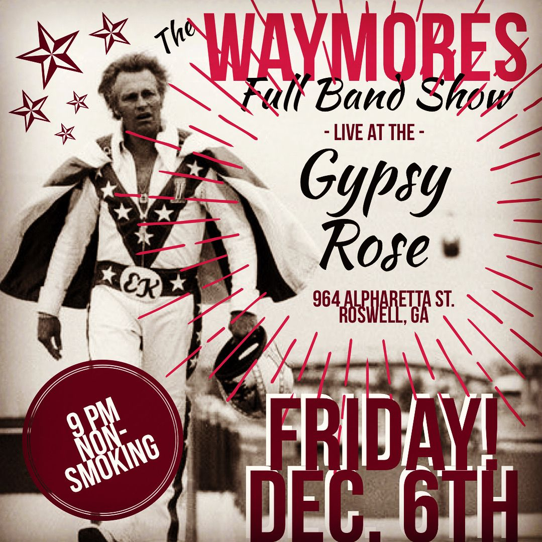 Waymores at Gypsy Rose
